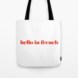 Hello in French Tote Bag