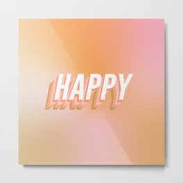 Choose Happy! - Peachy #positivity Metal Print