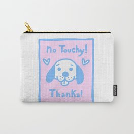 no Touchy! Carry-All Pouch