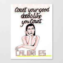 Count your good deeds Canvas Print