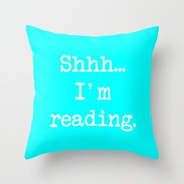 SHHH I'M READING Throw Pillow
