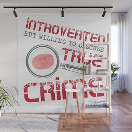 Introverted True Crime Murder Serial Killer Gift Wall Mural