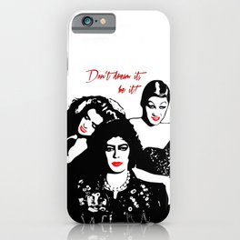 The Rocky Horror Picture Show | Don't dream it, be it! | Pop Art iPhone Case