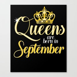 Queens are Born in September Women Girl Birthday Celebration Canvas Print