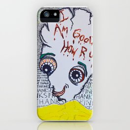 I'm Good How Are You? iPhone Case