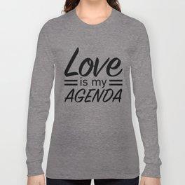 LOVE IS MY AGENDA black Long Sleeve T-shirt
