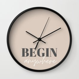 Begin anywhere Wall Clock