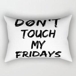 Don't Touch My Fridays Rectangular Pillow