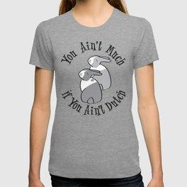 YOU AIN'T MUCH IF YOU AIN'T DUTCH T-shirt
