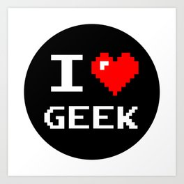 I Love Geek, geek sticker, nerd sticker, Art Print