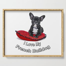 I Love My French Bulldog Serving Tray