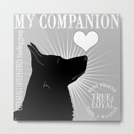 GERMAN SHEPHERD – My Companion - Gray Metal Print