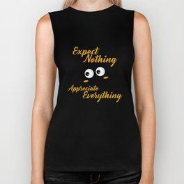 Expect Nothing. Appreciate Everything. Biker Tank