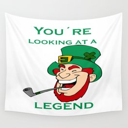 You're Looking At A Legend St Patricks Day Wall Tapestry