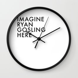 IMAGINE GOSLING Wall Clock