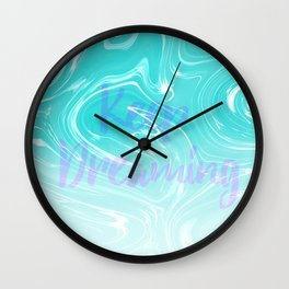 Keep Dreaming Typography on Liquid Marble Design Wall Clock