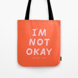 I'm Not Okay Tote Bag