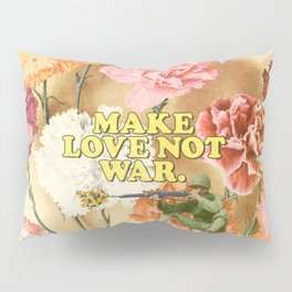 Make Love Not War Pillow Sham
