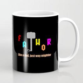 Fathor funny father saying and sarcastic quote Coffee Mug