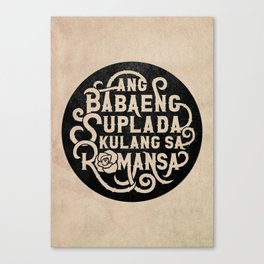 Ang Babaeng Suplada Kulang Sa Romansa Canvas Print
