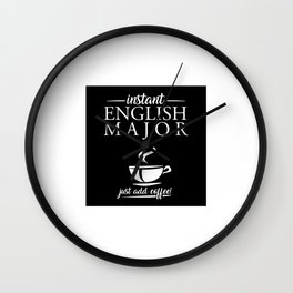 Instant English Major Just Add Coffee Wall Clock