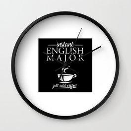 Instant English Major Just Add Coffee Wall Clock