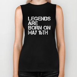 Legends Are Born On May 16th Funny Birthday Biker Tank