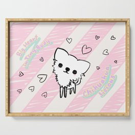 Chihuahualicious - Big Heart in Tiny Body Serving Tray