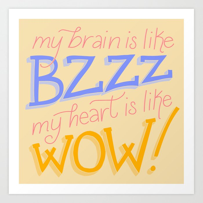 My brain is like BZZ, my heart is like WOW (Be More Chill) Art Print