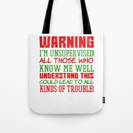 This is the best and funniest tee shirt that's perfect for you Warning I m unsupervised Tote Bag