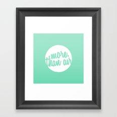 More Than Air Framed Art Print