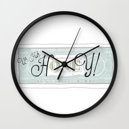 uh huh honey dollar bill Wall Clock