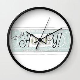 uh huh honey dollar bill Wall Clock