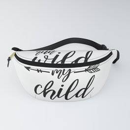 NURSERY WALL ART, Run Wild My Child, Kids Room Decor,Nursery Decor,Quote Prints,Children Room Decor, Fanny Pack