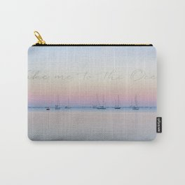 Take me to the ocean sunrise calm see Carry-All Pouch
