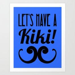 Let's Have A Kiki! Art Print