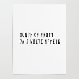 Bunch of Fruit on a White Napkin Poster