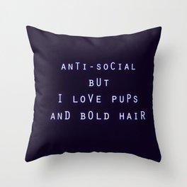 Anti Social But I Love Pups and Bold Hair Throw Pillow