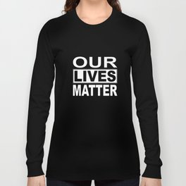 our lives matter brother t-shirts Long Sleeve T-shirt