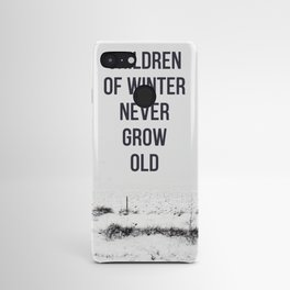 Children Of winter never grow old (snow) Android Case