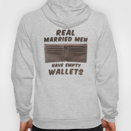 Real Married Men Have Empty Wallets Hoody