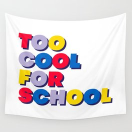 Too cool for school Wall Tapestry