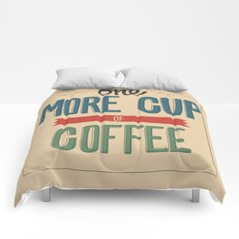 One More Cup of Coffee Comforters