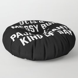Messy Bun Day Funny Quote Floor Pillow
