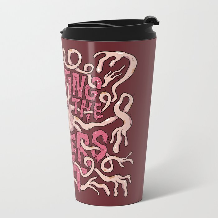 Putting the Feelers Out Metal Travel Mug