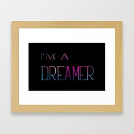 I 'm a Dreamer Framed Art Print