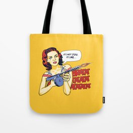 Breaking Up is Hard To Do Tote Bag