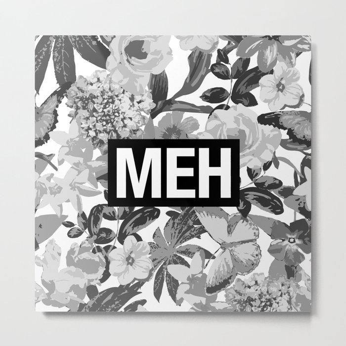 MEH B&W Metal Print