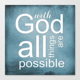 Christian Verse - With God All Things Are Possible Canvas Print