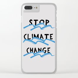 Stop Climate Change - Save the Environment Artwork Clear iPhone Case